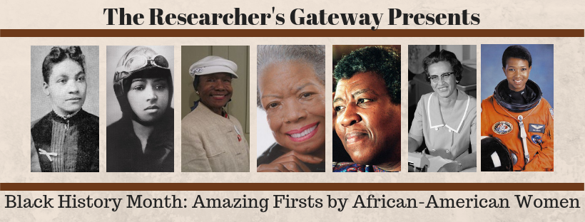 The Resarcher's Gateway Presents Black History Month - Amazing Firsts by African American Women