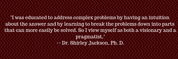 Dr. Shirley Jackson, Ph. D. Quote