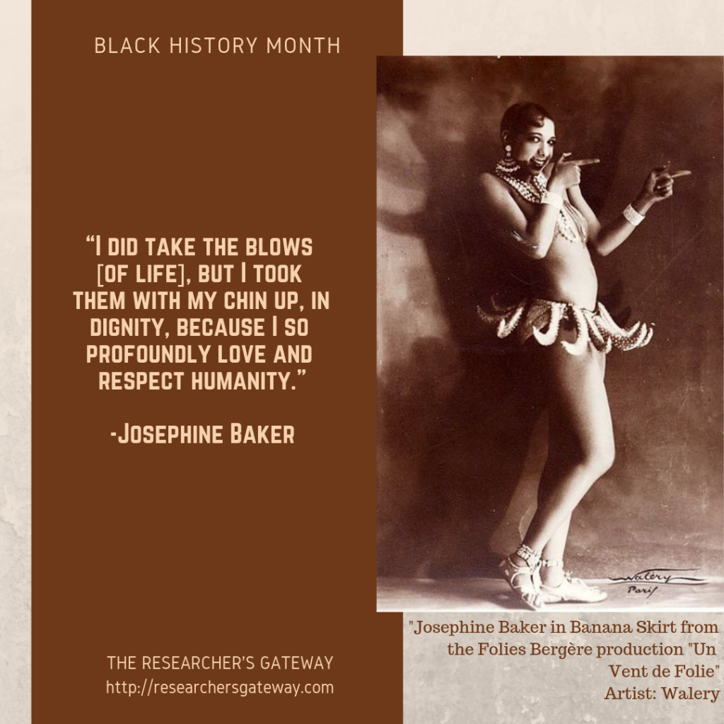 "Quote ""I did take the blows [of life], but I took them with my chine up, in dignity, because I so profoundly love and respect humanity"" Josephine Baker"