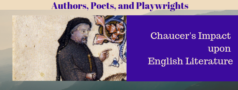 Chaucer's Impact upon English Literature