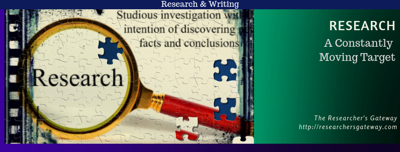 Research, A Constantly Moving Target