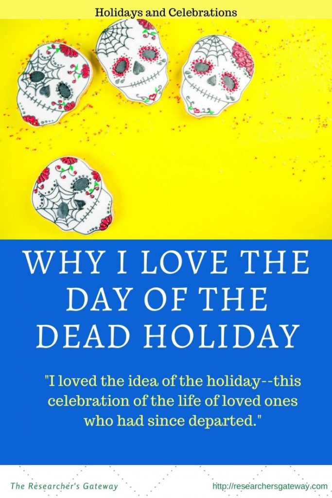 Why I love the Day of the Dead Holiday Blog post at The Researcher's Gateway