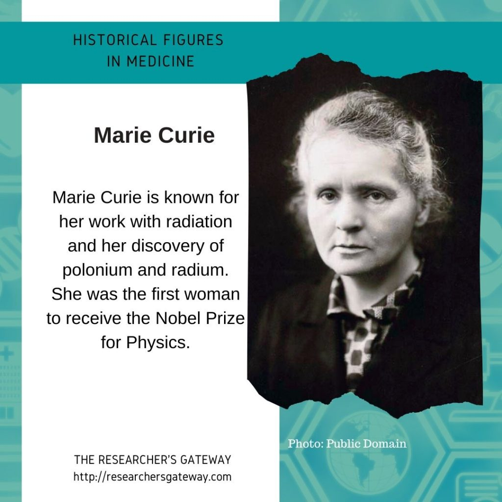 Marie Curie, Nobel Prize Winner, and discoverer of polonium and radium. Medical Research.
