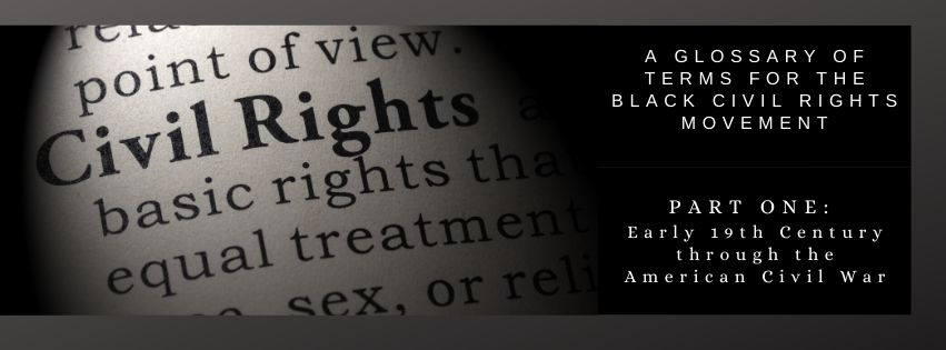 Glossary Black Civil Rights Movements: Part One