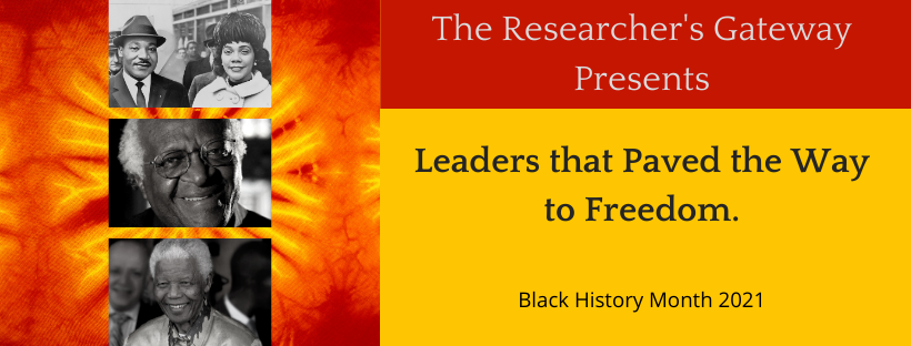 Black History Month 2021 - The Leaders who Paved the way to Freedom