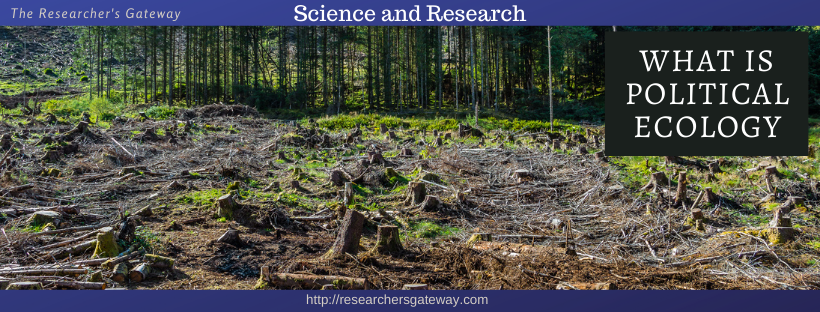 Researcher's Gateway - Science and Research - Political Ecology